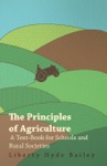 The Principles Of Agriculture - A Text-Book For Schools And Rural Societies