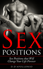 Sex: Sex Positions That Will Change Your Life Forever book