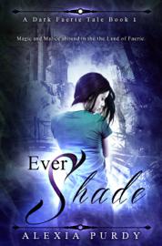 Ever Shade (A Dark Faerie Tale #1) book
