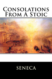 Consolations from a Stoic