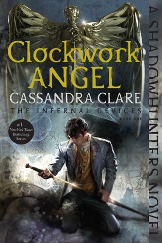 Cassandra Clare - Clockwork Angel