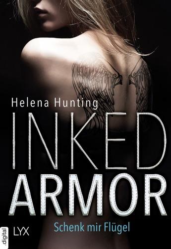 Helena Hunting - Inked Armor - Schenk mir Flügel