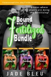 BOUND AND FERTILIZED BUNDLE