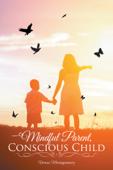 Mindful Parent, Conscious Child
