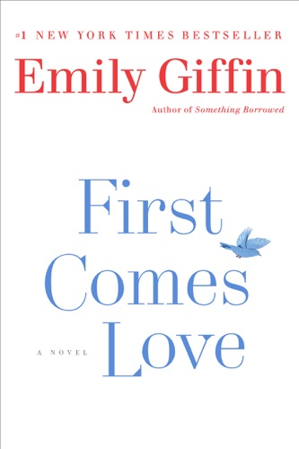 Emily Giffin - First Comes Love