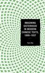Imagining Sisterhood In Modern Chinese Texts 18901937