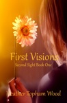 First Visions Second Sight Book One