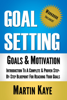 Goal Setting (Workbook Included): Goals and Motivation - Martin Kaye