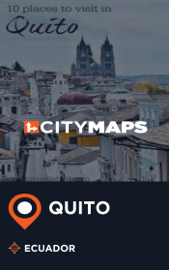 City Maps Quito Ecuador