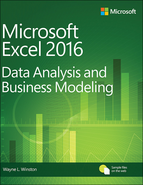Microsoft Excel 20136 Data Analysis and Business Modeling, 5/e