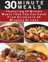 30 Minute Meals  Featuring 30 Minute Meals That You Can Cook From Scratch In 30 Minutes  Or Less