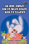 Ik Hou Ervan Om In Mijn Eigen Bed Te Slapen I Love To Sleep In My Own Bed Dutch Edition