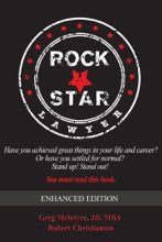 ROCKSTAR LAWYER: Have you achieved great things in your life and career? Or have you settled for normal? Stand up! Stand out! You must read this book.