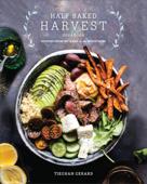 Half Baked Harvest Cookbook Book Cover