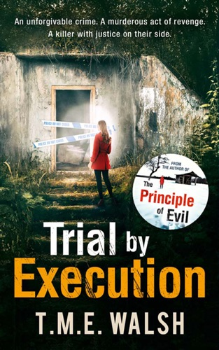 T.M.E. Walsh - Trial by Execution (DCI Claire Winters Crime Series, Book 3)