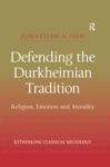 Defending The Durkheimian Tradition
