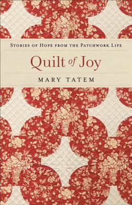 Quilt of Joy - Mary Tatem book