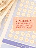 Vincere al Superenalotto - Metodo e sistema