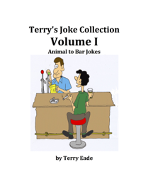 Terry's Joke Collection Volume One: Animal to Bar Jokes