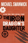 The Iron Dragons Daughter