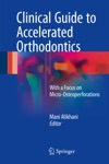 Clinical Guide To Accelerated Orthodontics