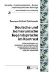 Deutsche Und Kamerunische Jugendsprache Im Kontrast