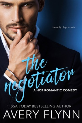 The Negotiator (A Hot Romantic Comedy)