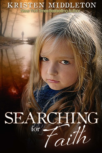 Searching for Faith - Kristen Middleton - Kristen Middleton