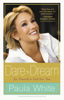 Dare to Dream - Paula White