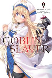 Goblin Slayer, Vol. 1 (Light Novel) book