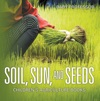 Soil Sun And Seeds - Childrens Agriculture Books