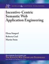 Incentive-Centric Semantic Web Application Engineering