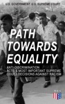 Path Towards Equality Anti-Discrimination Acts  Most Important Supreme Court Decisions Against Racism