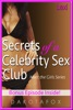 Secrets of a Celebrity Sex Club: Meet Lexi - Bonus Edition