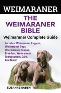 Weimaraner The Weimaraner Bible Libro Cover