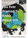 Everything You Ever Wanted To Know About Oil