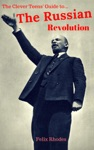 The Clever Teens Guide To The Russian Revolution