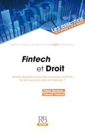 Fintech Et Droit Quelle R Gulation Pour Les Nouveaux Entrants Du Secteur Bancaire Et Financier