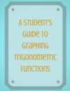 A Students Guide To Graphing Trigonometric Functions