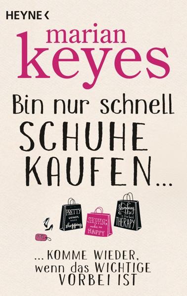 Bin nur schnell Schuhe kaufen ... - Marian Keyes book cover