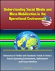 Understanding Social Media And Mass Mobilization In The Operational Environment: Relevance Of Twitter And Facebook Trends In Army's Future Operating Environment, Battleswarm And Future Warfare