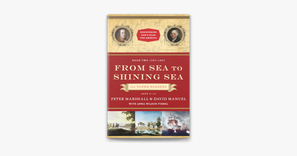 From Sea to Shining Sea for Young Readers (Discovering God's Plan for America Book #2) - Peter Marshall