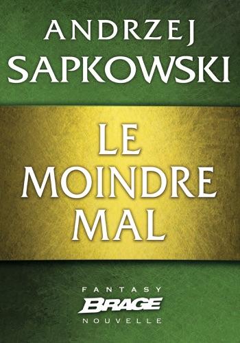 Andrzej Sapkowski - Le moindre mal