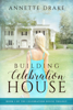 Annette Drake - Building Celebration House  artwork