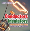 Conductors And Insulators Electricity Kids Book  Electricity  Electronics