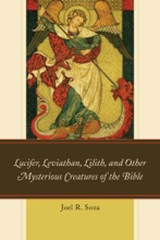 Lucifer, Leviathan, Lilith, And Other Mysterious Creatures Of The Bible