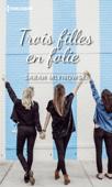 Download and Read Online Trois filles en folie