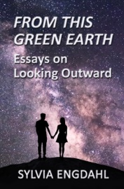 From This Green Earth Essays On Looking Outward