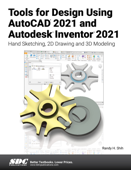 Tools for Design Using AutoCAD 2021 and Autodesk Inventor 2021 Book Cover