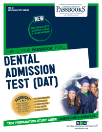 DENTAL ADMISSION TEST (DAT)